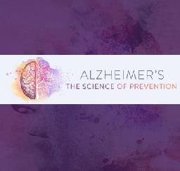 Alzheimer's - The Science of Prevention - 09,...20OCT19